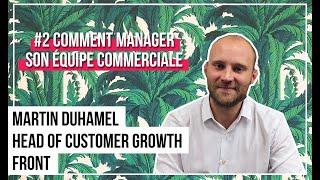 #IHAVEADREAM - Dream Catcher Sales | EP2 : Manager son équipe commerciale - Martin Duhamel de Front