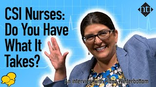 View the video CSI Nurses: Do You Have What It Takes?