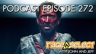 The Rage Select Podcast: Episode 272 with John and Jeff!