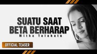 MITHA TALAHATU - Suatu Saat Beta Berharap (Official Promo)