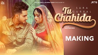 Tu Chahida | (Making) | Sara Gurpal Ft. Armaan Bedil | Latest Punjabi Songs 2020