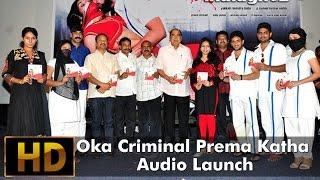 Oka Criminal Prema Katha Audio Launch