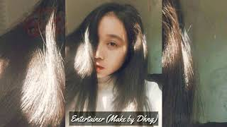 Entertainer (Make By Dhng)