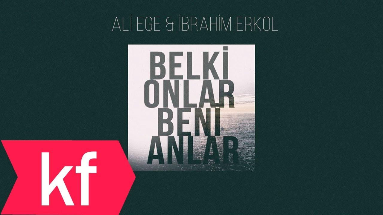 Ali Ege ft İbrahim Erkol – Belki Onlar Beni Anlar Sözleri
