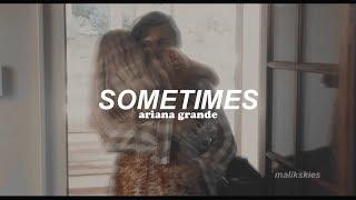 Ariana Grande - Sometimes (Traducida al español)
