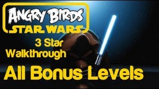 Angry Birds Star Wars - All Bonus Levels 3 Star Walkthrough and Golden Droid Locations D-1 to D-5 S-1 to S-6