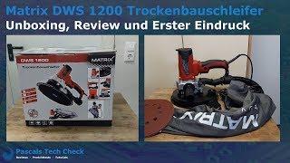 Matrix DWS 1200 Trockenbauschleifer | Unboxing, Review und Erster Eindruck