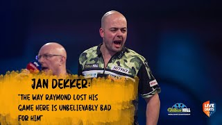 "Jan Dekker: ""The way Raymond lost his game here is unbelievably bad for him"""