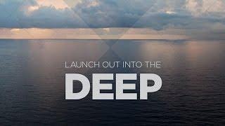"""Launch out into the Deep"" with Jentezen Franklin"