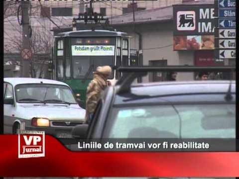 Liniile de tramvai vor fi reabilitate