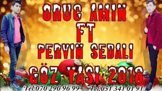 Super Goz Yasi Mahnisi Pesmanam Seni Sevmeye 2018 Oruc Amin ft Pervin Sedali