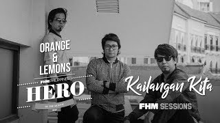 Orange  & Lemons - Kailangan Kita For FHM Sessions