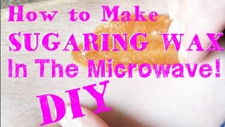 How To Make Sugaring Wax In The Microwave ♥ No Stove Recipe!