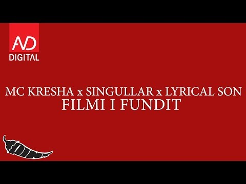 MC KRESHA x SINGULLAR x LYRICAL SON - FILMI I FUNDIT