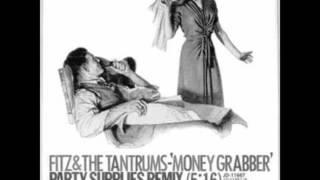 Fitz & The Tantrums - Money Grabber (Party Supplies Remix) [HQ]