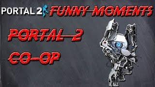 Portal 2 Funny Moments (I'M SO STUPID!)
