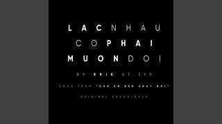 """Lac Nhau Co Phai Muon Doi (Music From """"Cho Em Den Ngay Mai"""")"""