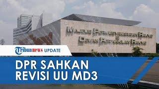 DPR Sahkan Revisi UU MD3, Ada Dua Materi yang Dirombak, Pimpinan MPR Jadi 10 Orang
