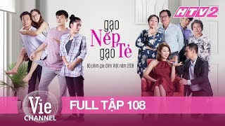 GẠO NẾP GẠO TẺ - Tập 108 - FULL | Phim Gia Đình Việt 2018