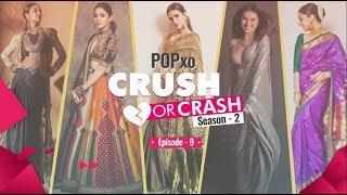 POPxo Crush Or Crash: Season 2 - Episode 9 - POPxo