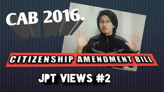 #02 |Citizenship Amendment Bill,2016 |JPT views|2019