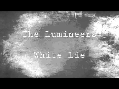 The Lumineers: White Lie (lyrics)