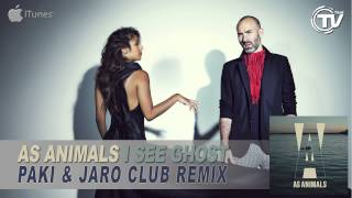 As Animals - I See Ghost (Paki & Jaro Club Mix) - Time Records