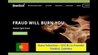 Portugal :: Nuno Sebastiao - Feedzai - AI FinTech #BigData Startups - Feb 22 2016