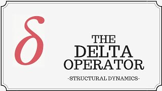 The Delta Operator (Variational Operation)
