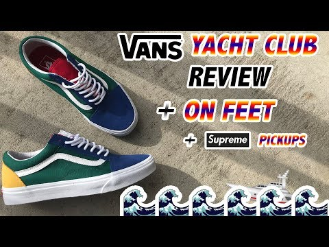 """VANS """"YACHT CLUB"""" REVIEW + ON FEET + SUPREME PICKUPS"""