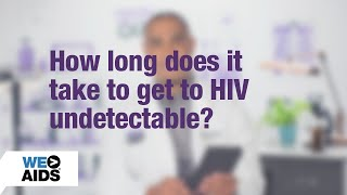 #AskTheHIVDoc: How long does it take to get to HIV undetectable? (1:13)