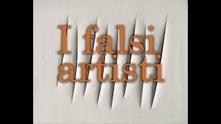 I Falsi Artisti (Rothko, Fontana, Klein, Manzoni E Altri)