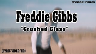 """Freddie Gibbs - """"Crushed Glass"""" (Lyric Video/HD)/YOU ONLY LIVE 2WICE"""