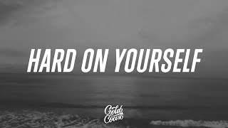 Charlie Puth & blackbear - Hard On Yourself (Lyrics)