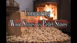 Comparing Wood Stoves vs Pellet Stoves