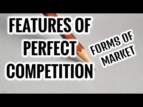 Features of PERFECT Competition- Forms of Market Microeconomics