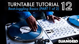 Turntable Tutorial 12 - BEATJUGGLING BASICS (Part 1 of 2)