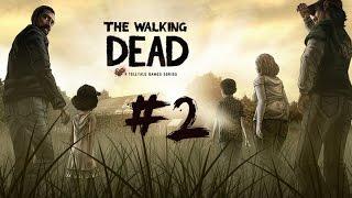 Прохождение ► The Walking Dead Сезон 1 ► #2 - Место для укрития. [Rus Full HD]