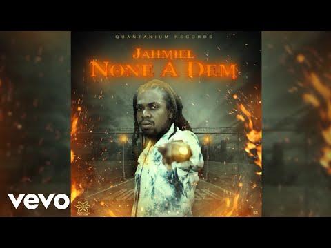 """Jahmiel – """"None A Dem"""""""