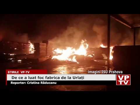 De ce a luat foc fabrica de la Urlați