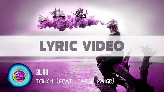 3LAU   Touch (feat. Carly Paige) [Lyric Video][LYRIC VIDEO ONE LINE]