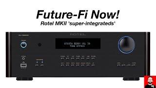 Future-Fi Now! ROTEL MKII 'super-integrateds'