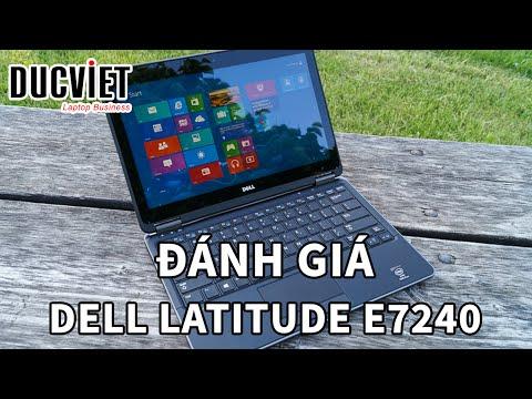 Laptop Dell Latitude E7240 Đánh giá Đức Việt