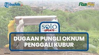 Heboh Dugaan Pungli yang Dilakukan Oknum Penggali Kubur di Solo, Minta Uang Rp6 Juta