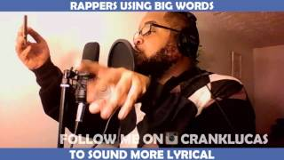RAPPERS USING BIG WORDS TO SOUND MORE LYRICAL