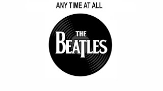 The Beatles Songs Reviewed: Any Time At All