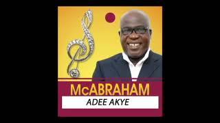 Mc Abraham   Adee Akye
