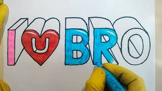 How to Draw Brother in 3D i Love You Bro Sister Sis Mom Dad Card Siblings Club Half Birthday Drawing