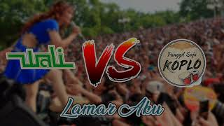 Wali - Lamar Aku Dangdut Koplo Cover ( PSK )