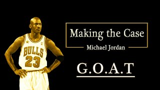 Making The Case - Michael Jordan